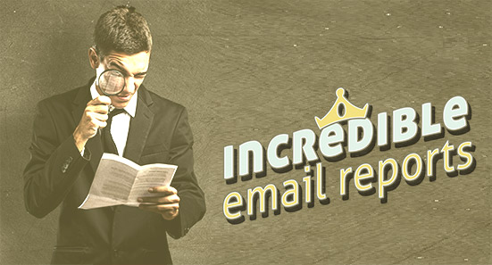 Incredible Email Reports